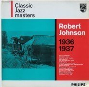"Robert Johnson – 1962 UK First Pressing LP ""Classic Jazz Masters 1936 – 1937"""