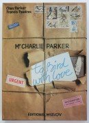 "Charlie Parker – Mint ""To Bird With Love"" Book by Chan Parker & Francis Paudras"