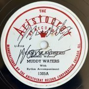 "Muddy Waters – Autographed 1948 ""I Can't Be Satisified"" 78 RPM (His First Record As Muddy Waters)"