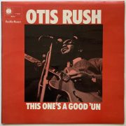 Otis Rush – Bill Wyman (Rolling Stones)-Owned 'This One's A Good'un'  UK Blue Horizon LP (Artist Owned)